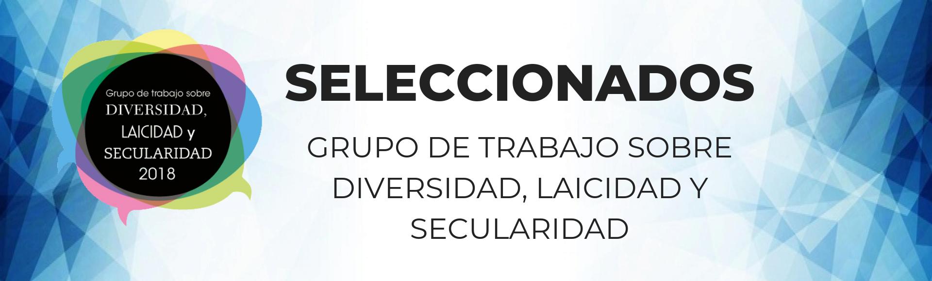 Grupo de trabajo sobre diversidad, laicidad y secularidad. Seleccionados